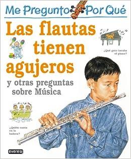 Me Pregunto Por Que - Las Flautas Tienen Agujeros / I Wonder Why Flutes Have Holes
