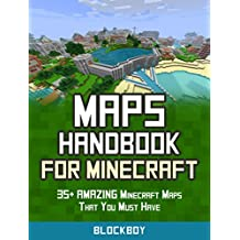 Maps Handbook for Minecraft: 35+ AMAZING Minecraft Maps That You Must Have: Unofficial Minecraft Guide
