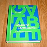 Advanced Mathematics : An Incremental Development, Saxon, John H., 0939798387