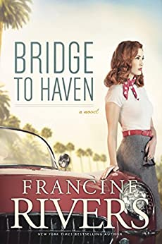 Bridge to Haven by [Rivers, Francine]