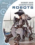Hobby and Competition Robots (Robot Innovations)