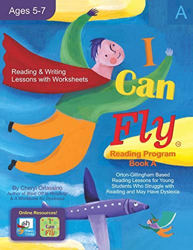 I Can Fly - Reading Program, Book A: Orton-Gillingham Based Reading Lessons for Young Students Who Struggle with Reading and May Have Dyslexia (I Can Fly)