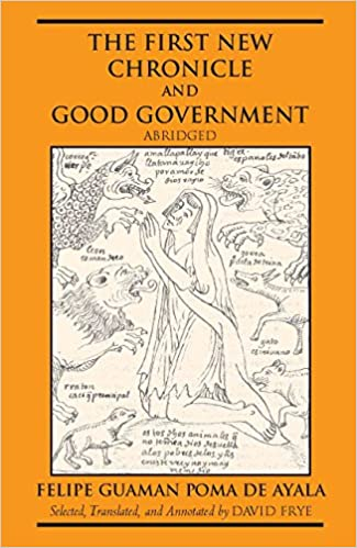 The First New Chronicle and Good Government, Abridged (Hackett Classics), Felipe Guaman Poma De Ayala