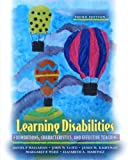 Learning Disabilities: Foundations, Characteristics, and Effective Teaching (3rd Edition)