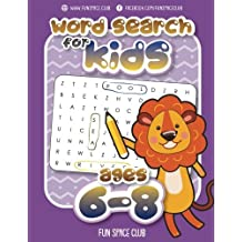 Word Search for Kids Ages 6-8: Word search puzzles for Kids Activity books Ages 6-8 Grade Level 1 - 3 (Word Search Books for Kids 6-8 - Word find ... search hidden words puzzles!!) (Volume 1)