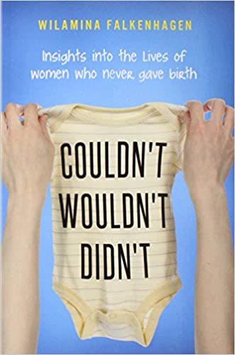 Couldn't, Wouldn't, Didn't: insights into the lives of women who never gave birth
