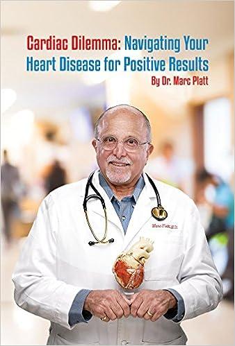 Cardiac Dilemma: Navigating Your Heart Disease for Positive