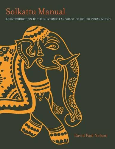 Solkattu Manual: An Introduction To The Rhythmic Language Of South Indian Music