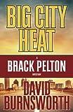 Big City Heat (A Brack Pelton Mystery) (Volume 3)