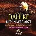 Der innere Arzt Hörbuch von Ruediger Dahlke Gesprochen von: Ruediger Dahlke