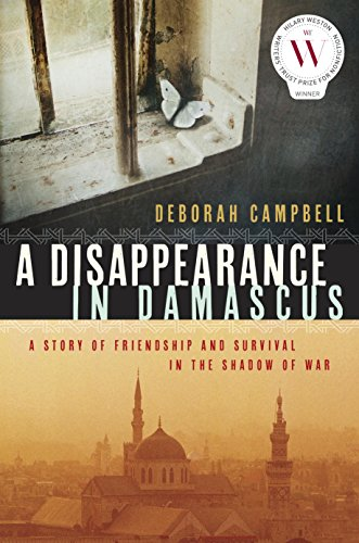 A Disappearance in Damascus: A Story of Friendship and Survival in the Shadow of War