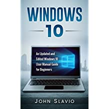 Windows 10: Windows 10 for Beginners: An Updated and Edited Windows 10 User Manual Guide (A Windows 10 Guide of General Tips and Tricks to operate Windows 10 for dummies)