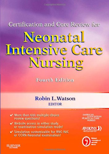 Certification and Core Review for Neonatal Intensive Care Nursing, 4e (Watson, Certification and Core Review for Neonatal Intensive Care Nursing) by Brand: Saunders