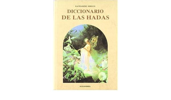 Diccionario de las hadas: Amazon.es: Katharine Briggs: Libros