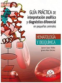Guía Práctica de interpretación analítica y diagnóstico diferencial en pequeños - Libros de veterinaria - Editorial