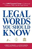 img - for Legal Words You Should Know: Over 1,000 Essential Terms to Understand Contracts, Wills, and the Legal System by Corey Sandler (2009-04-18) book / textbook / text book