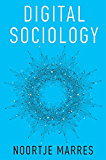 Digital Sociology: The Reinvention of Social Research