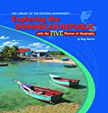 Exploring the Dominican Republic with the Five Themes of Geography, Amy Marcus, 1404226710