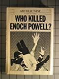 Who Killed Enoch Powell?, Arthur Wise, 0060146915