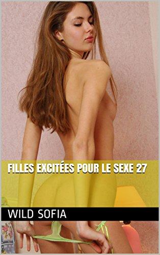 Filles excitées pour le sexe 27 (French Edition)