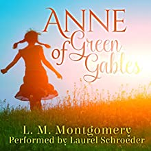 Anne of Green Gables Audiobook by L. M. Montgomery Narrated by Laurel Schroeder