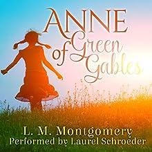 Anne of Green Gables | Livre audio Auteur(s) : L. M. Montgomery Narrateur(s) : Laurel Schroeder