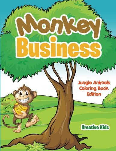 Monkey Business: Jungle Animals Coloring Book Edition