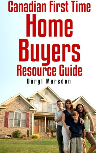 Canadian First Time Homebuyer Resource Guide: Your step by step guide to buying your first home PDF