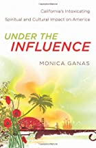 Under the Influence: California's Intoxicating Spiritual and Cultural Impact on America