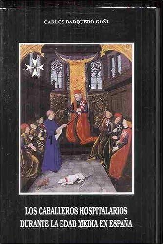 Los caballeros hospitalarios durante la edad media en España. Siglos XII-XV: Amazon.es: Libros