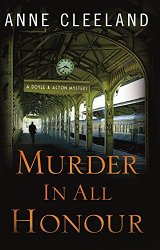 Murder in All Honour: A Doyle and Acton Mystery (Doyle and Acton Scotland Yard Mysteries) (Best Debt Collection Techniques)
