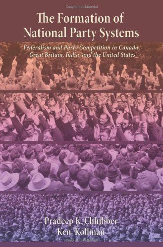 The Formation of National Party Systems: Federalism and Party Competition in Canada, Great Britain, India, and the Unite