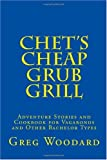 Chet's Cheap Grub Grill, Greg Woodard, 1449966322