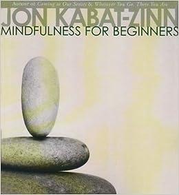 Amazon mindfulness for beginners 0796841667396 jon kabat amazon mindfulness for beginners 0796841667396 jon kabat zinn phd books fandeluxe Images