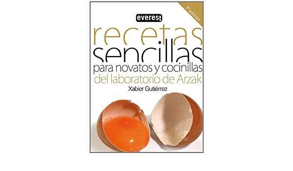 Recetas Sencillas Para Novatos Y Cocinillas (Spanish Edition): Xabier Gutierrez: 9788424166458: Amazon.com: Books