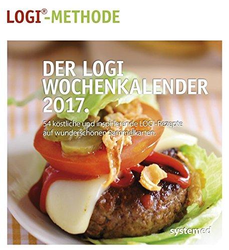 Der LOGI-Wochenkalender 2017: 54 inspirierende und köstlich LOGI-Rezepte auf wunderschönen Sammelkarten