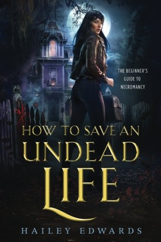 How to Save an Undead Life (The Beginner's Guide to Necromancy) (Volume (Hailey Platform)