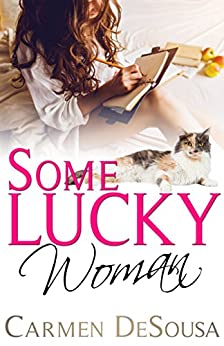 Some Lucky Woman: Jana's Story (What's luck got to do with It Book 1) by [DeSousa, Carmen]