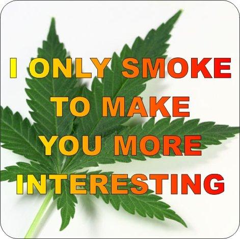 コルク裏地付きコースター4枚セット I Only Smoke To Make You More Interesting (マリファナスローガン)   B07FZBG9XY