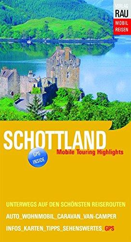 Schottland: Mobile Touring Highlights (Mobil Reisen - Die schönsten Auto- & Wohnmobil-Touren) Taschenbuch – 25. April 2018 Werner Rau 392614579X 1500 bis heute Edinburg / Edinburgh