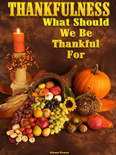 THANKFULNESS: What Should We Be Thankful For? by [Pease, Steve]