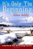 It's Only the Beginning, Alice Addy, 148125782X