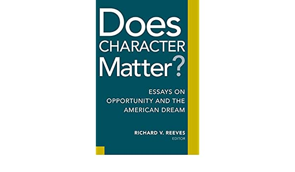 College Essay Paper Amazoncom Does Character Matter Essays On Opportunity And The American  Dream Ebook Richard V Reeves Kindle Store English Essay Introduction Example also English Literature Essay Amazoncom Does Character Matter Essays On Opportunity And The  How To Write An Essay Proposal Example