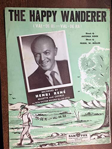 (HAPPY WANDERER (1954 Antonia Ridge SHEET MUSIC) pristine condition, recorded by Henri Rene)