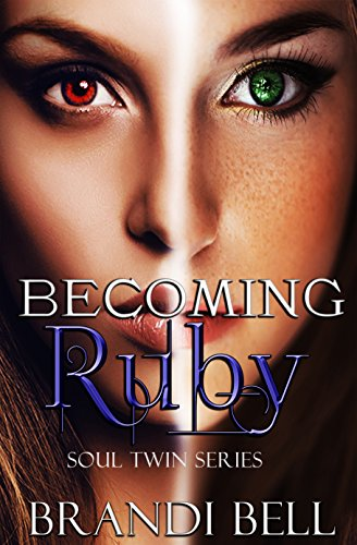 - Becoming Ruby (Soul Twins Series Book 1)