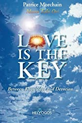 Love is the Key: Between Knowledge and Devotion