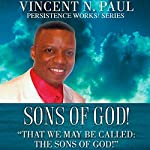 Sons of God! | Vincent N. Paul