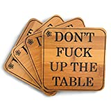 Don't Fuck Up The Table - Coasters for Drinks - Absorbent Drink Coaster (4-Piece Set) | Housewarming Hostess Gifts for New Home, Man Cave House Warming Presents Décor, Kitchen Coasters Square Bamboo