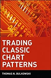 Trading Classic Chart Patterns by Thomas Bulkowski Published by Wiley 1st (first) edition (2002) Hardcover