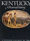 img - for Kentucky: A Pictorial History (Kentucky Bicentennial Bookshelf) book / textbook / text book